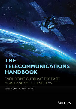 Penttinen, Jyrki T. J. - The Telecommunications Handbook: Engineering Guidelines for Fixed, Mobile and Satellite Systems, e-bok