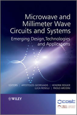Arcioni, Paolo - Microwave and Millimeter Wave Circuits and Systems: Emerging Design, Technologies and Applications, ebook