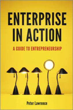 Lawrence, Peter - Enterprise in Action: A Guide To Entrepreneurship, ebook