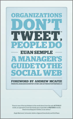 Semple, Euan - Organizations Dont Tweet: A Managers Guide to the Social Web, ebook
