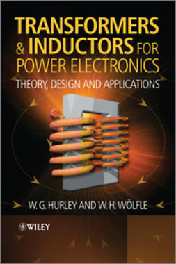 Hurley, W.G. - Transformers and Inductors for Power Electronics: Theory, Design and Applications, e-bok