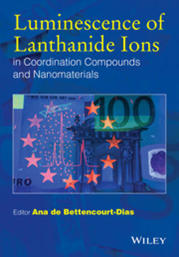 Bettencourt-Dias, Ana de - Luminescence of Lanthanide Ions in Coordination Compounds and Nanomaterials, ebook