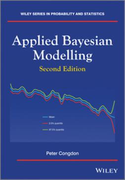 Congdon, Peter - Applied Bayesian Modelling, e-kirja