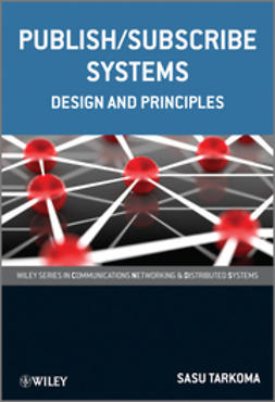 Tarkoma, Sasu - Publish / Subscribe Systems: Design and Principles, ebook