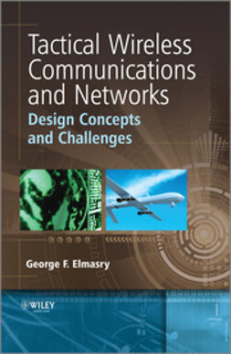 Elmasry, George F. - Tactical Wireless Communications and Networks: Design Concepts and Challenges, e-bok