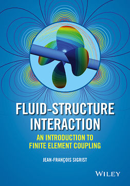 Sigrist, Jean-Francois - Fluid-Structure Interaction: An Introduction to Finite Element Coupling, e-bok