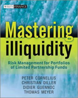 Meyer, Thomas - Mastering Illiquidity: Risk management for portfolios of limited partnership funds, e-bok