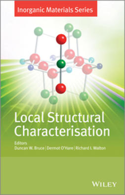 Bruce, Duncan W. - Local Structural Characterisation: Inorganic Materials Series, ebook