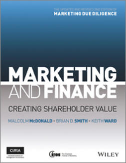 McDonald, Malcolm - Marketing and Finance: Creating Shareholder Value, ebook