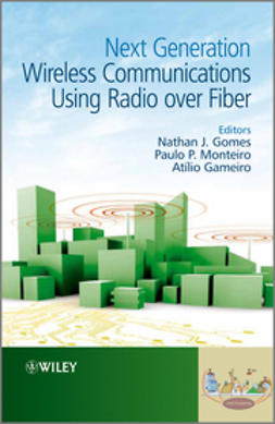 Gomes, Nathan J. - Next Generation Wireless Communications Using Radio over Fiber, e-kirja