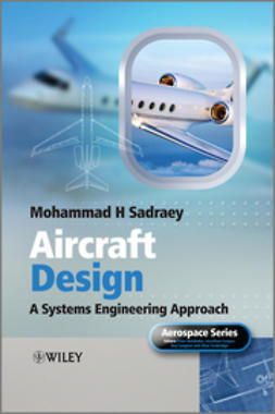 Sadraey, Mohammad H. - Aircraft Design: A Systems Engineering Approach, ebook