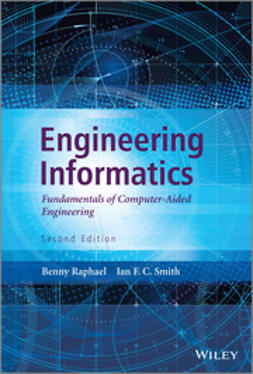 Raphael, Benny - Engineering Informatics: Fundamentals of Computer-Aided Engineering, ebook