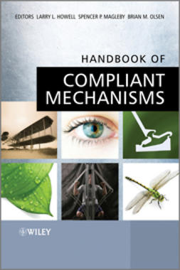 Howell, Larry L. - Handbook of Compliant Mechanisms, ebook