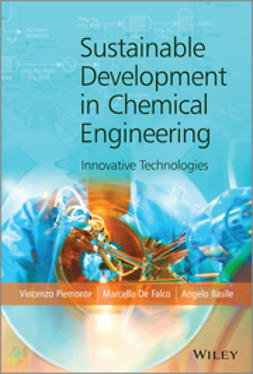Piemonte, Vincenzo - Sustainable Development in Chemical Engineering: Innovative Technologies, e-bok