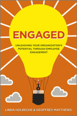 Holbeche, Linda - Engaged: Unleashing Your Organization's Potential Through Employee Engagement, e-kirja
