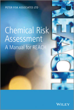 Fisk, Peter - Chemical Risk Assessment: A Manual for REACH, ebook