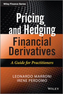 Marroni, Leonardo - Pricing and Hedging Financial Derivatives: A Guide for Practitioners, e-kirja