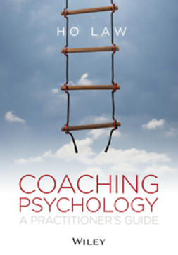 Law, Ho - Coaching Psychology: A Practitioner's Guide, e-bok