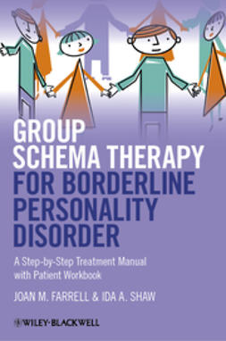 Farrell, Joan M. - Group Schema Therapy for Borderline Personality Disorder: A Step-by-Step Treatment Manual with Patient Workbook, ebook