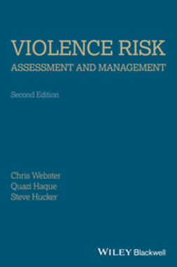Haque, Quazi - Violence Risk- Assessment and Management  Advances Through Structured Professional Judgement and Sequential Redirections, ebook