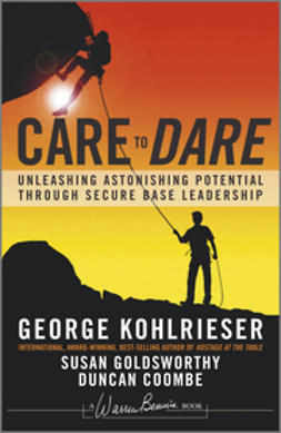 Coombe, Duncan - Care to Dare: Unleashing Astonishing Potential Through Secure Base Leadership, ebook