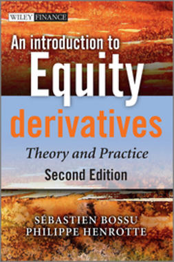 Bossu, Sebastien - An Introduction to Equity Derivatives: Theory and Practice, ebook