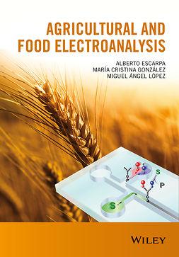 Escarpa, Alberto - Agricultural and Food Electroanalysis, ebook