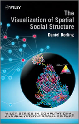 Dorling, Danny - The Visualisation of Spatial Social Structure, ebook