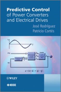 Rodriguez, Jose - Predictive Control of Power Converters and Electrical Drives, e-bok