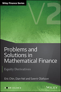 Chin, Eric - Problems and Solutions in Mathematical Finance: Equity Derivatives, Volume 2, e-kirja