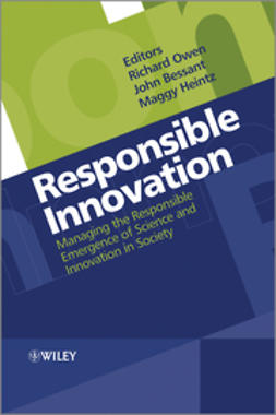 Owen, Richard - Responsible Innovation: Managing the Responsible Emergence of Science and Innovation in Society, ebook