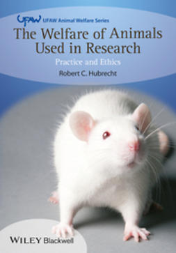 Hubrecht, Robert C. - The Welfare of Animals Used in Research: Practice and Ethics, ebook