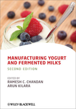 Chandan, Ramesh C. - Manufacturing Yogurt and Fermented Milks, e-kirja