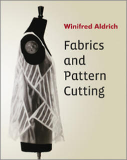 Aldrich, Winifred - Fabrics and Pattern Cutting, ebook