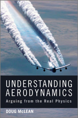 McLean, J. Douglas - Understanding Aerodynamics: Arguing from the Real Physics, ebook