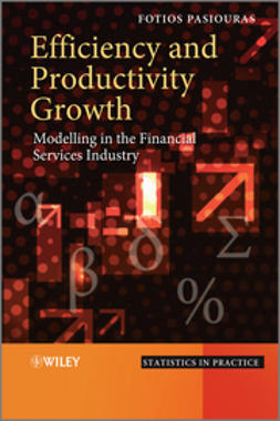 Pasiouras, Fotios - Efficiency and Productivity Growth: Modelling in the Financial Services Industry, ebook