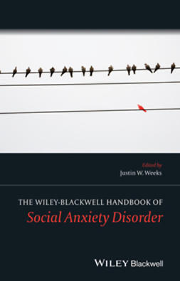 Weeks, Justin W. - The Wiley Blackwell Handbook of Social Anxiety Disorder, ebook