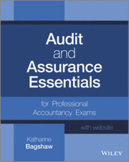 Bagshaw, Katharine - Audit and Assurance Essentials: For Professional Accountancy Exams, e-bok