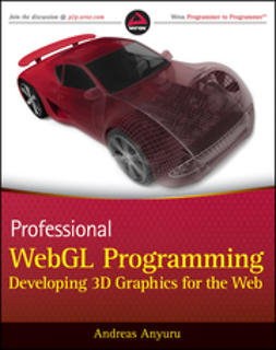 Anyuru, Andreas - Professional WebGL Programming: Developing 3D Graphics for the Web, ebook