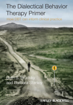 Brodsky, Beth S. - The Dialectical Behavior Therapy Primer: How DBT Can Inform Clinical Practice, ebook