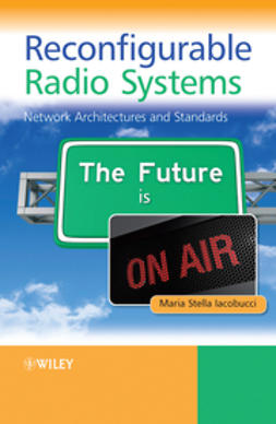 Iacobucci, Maria Stella - Reconfigurable Radio Systems: Network Architectures and Standards, ebook