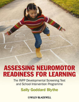 Blythe, Sally Goddard - Assessing Neuromotor Readiness for Learning: The INPP Developmental Screening Test and School Intervention Programme, ebook