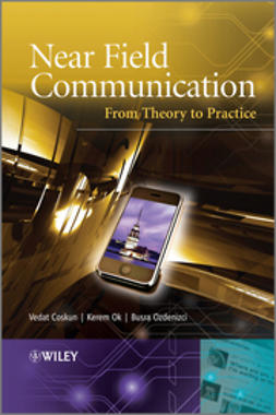 Coskun, Vedat - Near Field Communication: From Theory to Practice, e-kirja