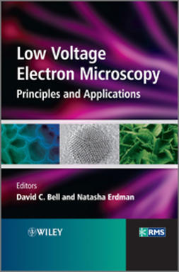 Bell, David C. - Low Voltage Electron Microscopy: Principles and Applications, ebook