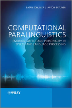 Batliner, Anton - Computational Paralinguistics: Emotion, Affect and Personality in Speech and Language Processing, ebook