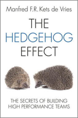 Vries, Manfred F. R. Kets de - The Hedgehog Effect: The Secrets of Building High Performance Teams, ebook