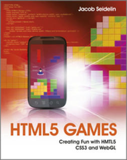 Seidelin, Jacob - HTML5 Games: Creating Fun with HTML5, CSS3, and WebGL, ebook
