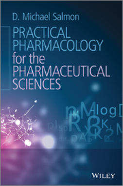 Salmon, D. Michael - Practical Pharmacology for the Pharmaceutical Sciences, e-bok