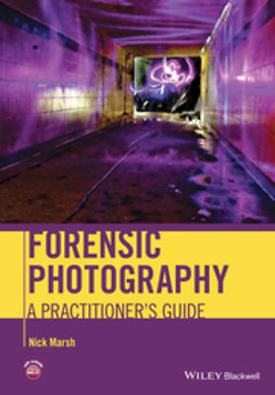 Marsh, Nick - Forensic Photography: A Practitioner's Guide, e-kirja