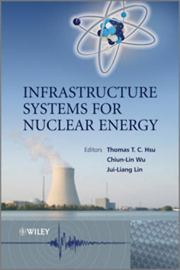 Hsu, Thomas T. C. - Infrastructure Systems for Nuclear Energy, e-bok